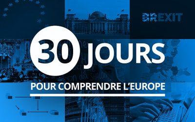 30 jours pour comprendre l'Europe